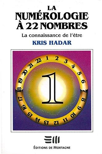 La numérologie à 22 nombres T1 - La connaissance de l'être par Kris Hadar