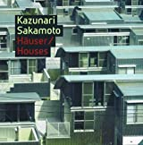 Kazunari Sakamoto: Hauser/Houses