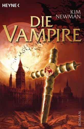 Die Vampire: Roman von [Newman, Kim]