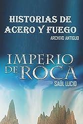 Historias de acero y fuego: Archivo antiguo (Imperio de Roca)