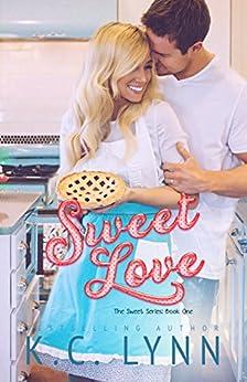 Sweet Love (The Sweet Series Book 1) by [Lynn, K.C.]