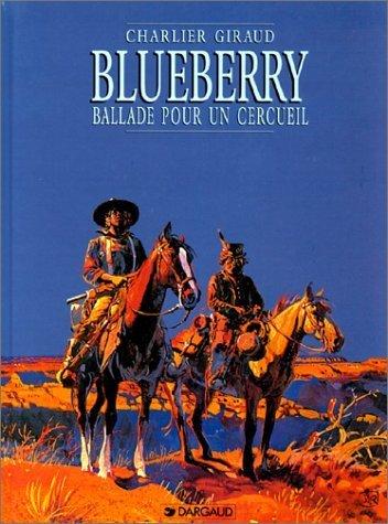 Blueberry, tome 15 : Ballade pour un cercueil de Jean Giraud (Dessins), Jean-Michel Charlier (Scenario) (7 juin 1996) Cartonné