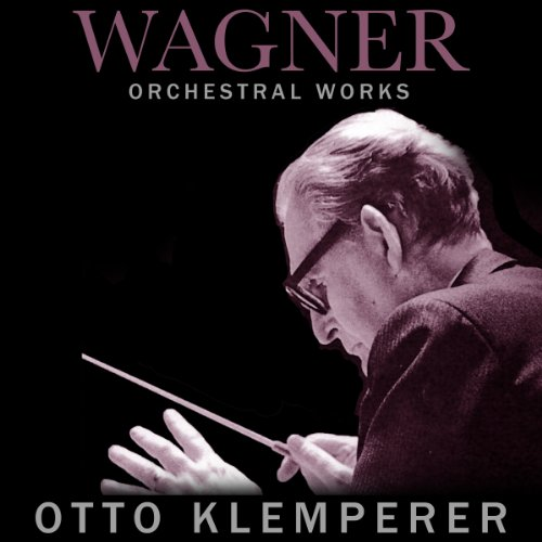 Wagner Orchestral Works: Otto ...
