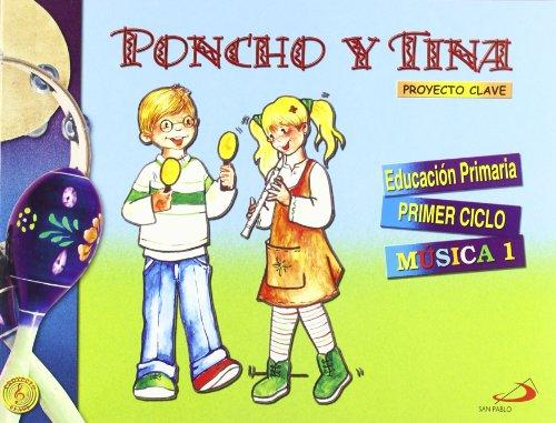 Poncho y Tina 1. Proyecto Clave. Música 1: Educación Primaria. Primer ciclo - Libro del alumno - 9788428525091 por José Cristobal Corral Salas