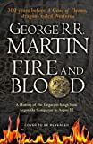 Fire and Blood: A History of the Targaryen Kings from Aegon the Conqueror to Aegon II...