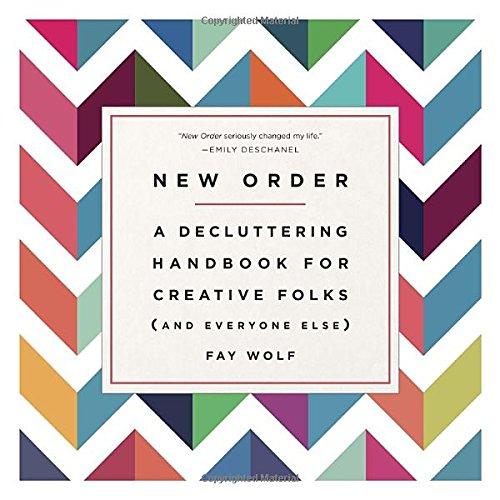 New Order. A Decluttering Handbook for Creative Folks
