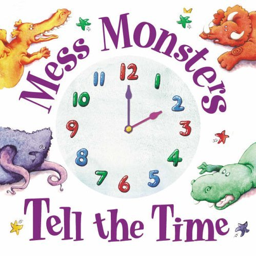 Mess Monsters Tell the Time by Beth Shoshan (28-Aug-2006) Paperback