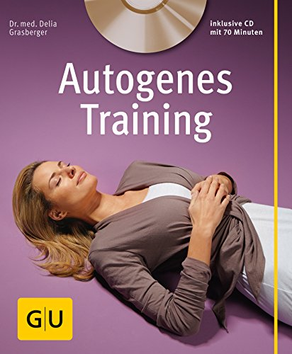 Autogenes Training (mit CD) (GU Multimedia Körper, Geist & Seele)