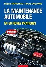 La maintenance automobile - 3e éd. - en 60 fiches pratiques de Hubert Mèmeteau