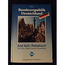Aral Auto-Reisebuch Bundesrepublik Deutschland 1990/91. Touristik Atlas