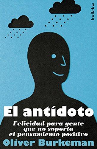 El antídoto (Indicios no ficción) por Oliver Burkeman