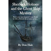 Sherlock Holmes and the Ghost Ship Mystery: How a true story inspired Conan Doyle to write a fictional tale accepted as fact