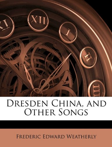 Dresden China, and Other Songs