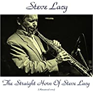 The Straight Horn of Steve Lacy (Remastered 2015)