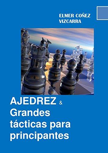 Ajedrez y grandes tácticas para principiantes por Elmer Coñez Vizcarra
