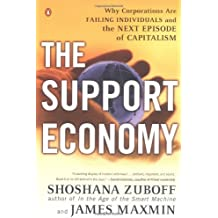 Support Economy, The: Why Corporations Are Failing Individuals and the Next Episode of Capitalism
