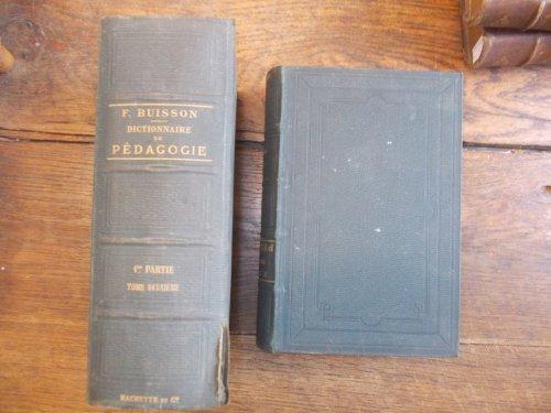 Dictionnaire de pédagogie et d'instruction primaire / Ferdinand Buisson Première partie en 2 tomes - 1887 - 1888 - par Ferdinand Buisson