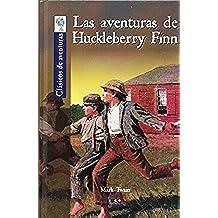 Las aventuras de Huckleberry Finn (Clásicos de aventuras)