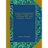 Private Correspondence of Horace Walpole, Earl of Orford: Now First Collected, Volume 3