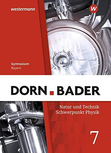 Dorn / Bader Physik SI - Ausgabe 2019 für Bayern: Schülerband 7
