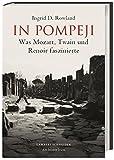In Pompeji: Was Mozart, Twain und Renoir faszinierte - Ingrid Rowland