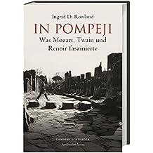 In Pompeji: Was Mozart, Twain und Renoir faszinierte
