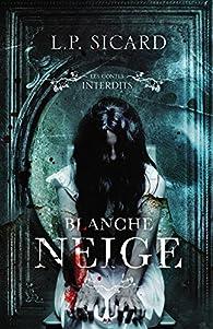 Blanche Neige par Louis-Pier Sicard
