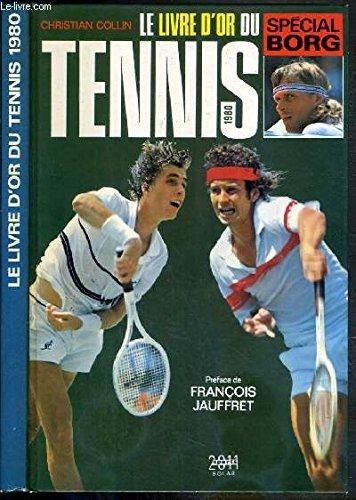 le livre d or du tennis 1980 special Borg par Collin Christian