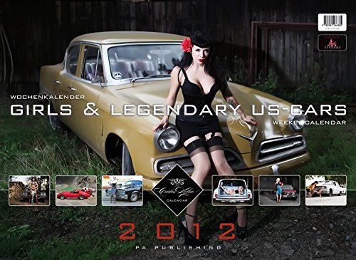 Private Arrangements - Girls & Legendary US-Cars 2012: Wochenkalender (Girl Rod Hot)