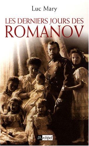 Les derniers jours des Romanov par Luc Mary