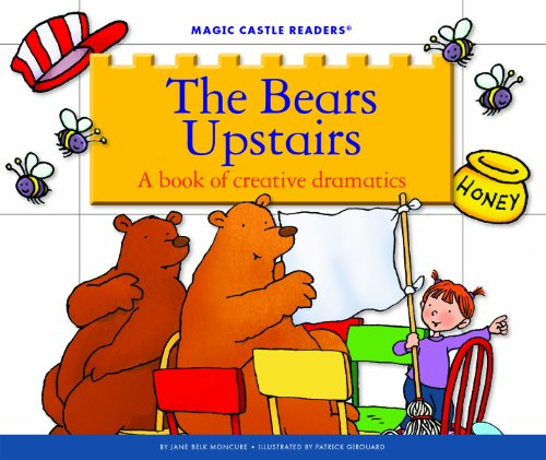 The Bears Upstairs: A Book of Creative Dramatics (Magic Castle Readers: Creative Arts)