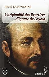 L'originalité des Exercices spirituels d'Ignace de Loyola