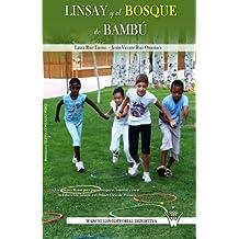 Linsay y el bosque de bambú. Un cuento motor para jugar, cooperar, convivir y crear en educación infantil y primer ciclo primaria