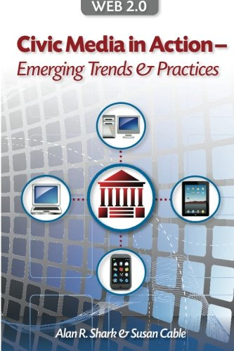 Web 2.0 Civic Media in Action: Emerging Tends & Practices par Susan Cable