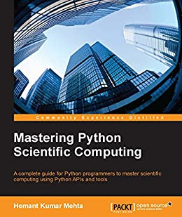 Mastering Python Scientific Computing by [Mehta, Hemant Kumar]