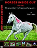 Horses Inside Out the DVD - Movement from the Anatomical Perspective