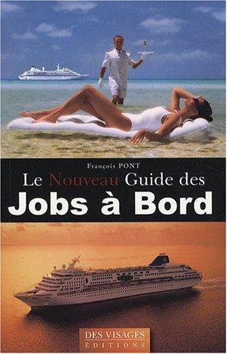 Le Nouveau Guide des Jobs à Bord par François Pont