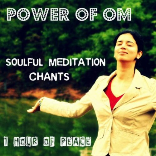 Power of Om: Soulful Meditation Chants
