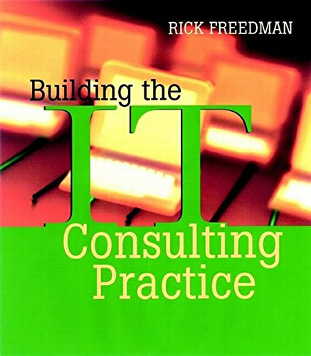 Building the It Consulting Practice (Business)