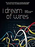 I Dream of Wires [OV]