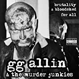 Gg & the Murder Junkies Allin: Brutality and Bloodshed for All (Audio CD)