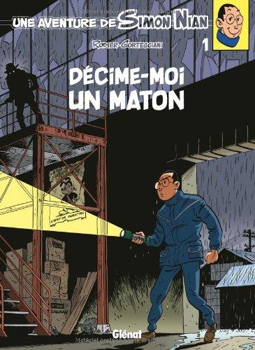 Une aventure de Simon Nian, Tome 1 : Décime-moi un maton