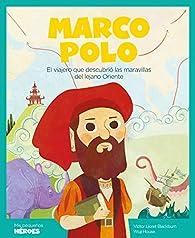 Marco Polo: El viajero que descubrió las maravillas del lejano Oriente par  Victor Lloret Blackburn