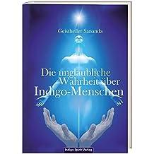 Die unglaubliche Wahrheit über Indigo-Menschen: Geistheiler Sananda