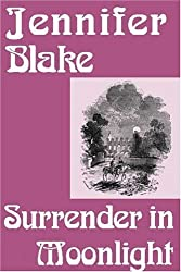 Surrender in Moonlight by Jennifer Blake (2000-02-01)