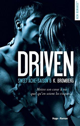 Driven Saison 6 Sweet Ache par [Bromberg, K]