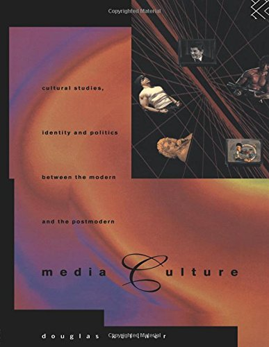 Media Culture: Cultural Studies, Identity and Politics between the Modern and the Post-modern by Douglas Kellner (1994-12-22)