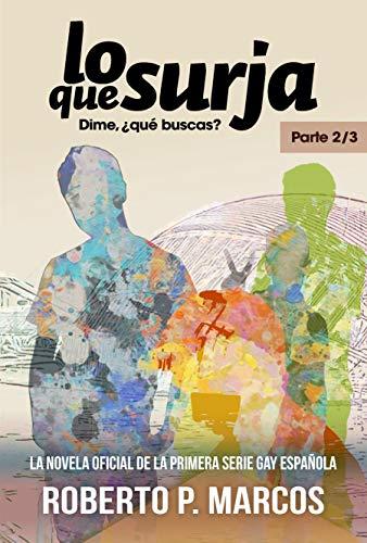 Lo Que Surja: Dime, ¿qué buscas? (Parte 2/3) (Spanish Edition)