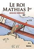 Le roi Mathias Ier / Janusz Korczak | Korczak, Janusz (1878-1942). Auteur
