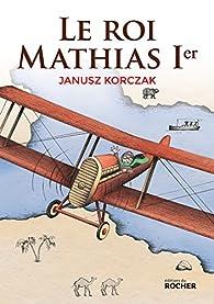 Le roi Mathias Ier par Janusz Korczak